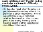 issues in intercompany profit in ending inventories and amount of minority interest contd