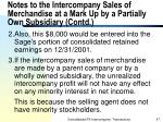 notes to the intercompany sales of merchandise at a mark up by a partially own subsidiary contd