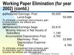 working paper elimination for year 2002 contd193