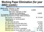working paper elimination for year 2002 contd195