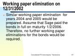 working paper elimination on 12 31 2002