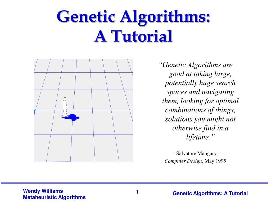 genetic algorithms a tutorial l.