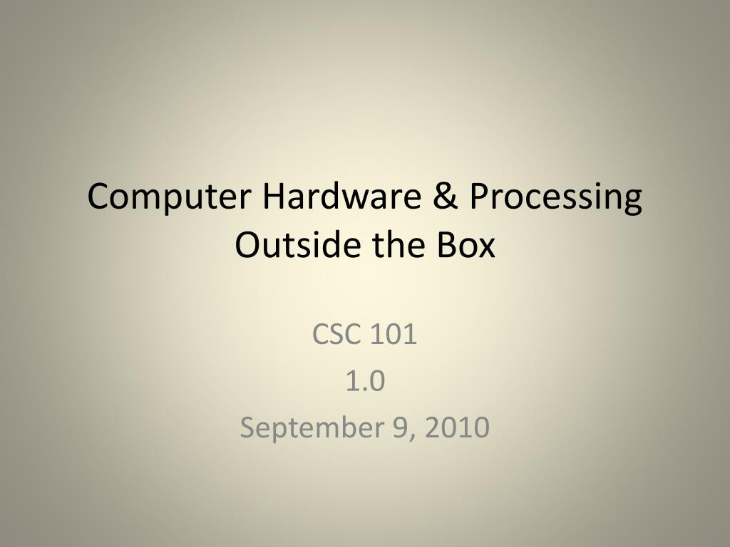computer hardware processing outside the box l.