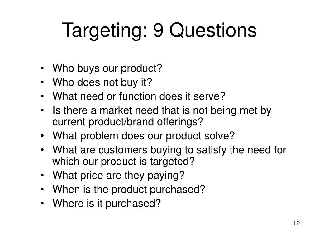 Targeting: 9 Questions