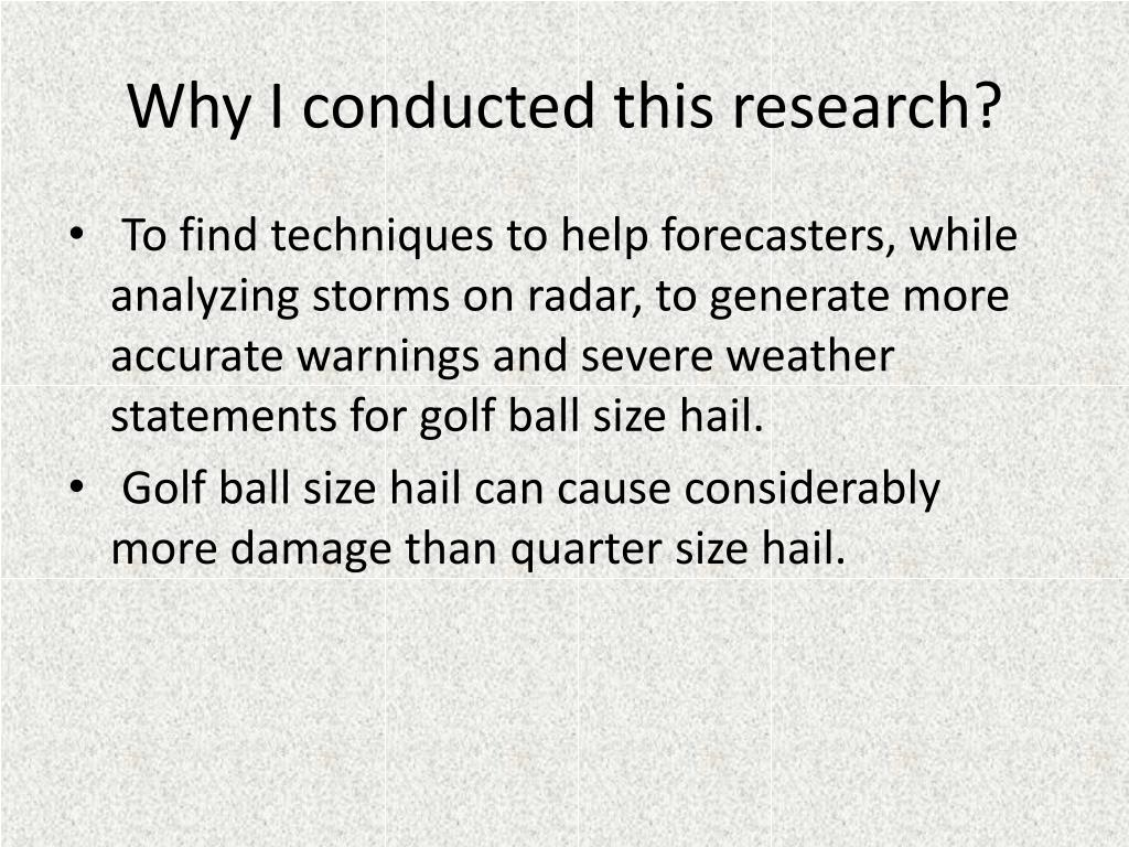 Why I conducted this research?