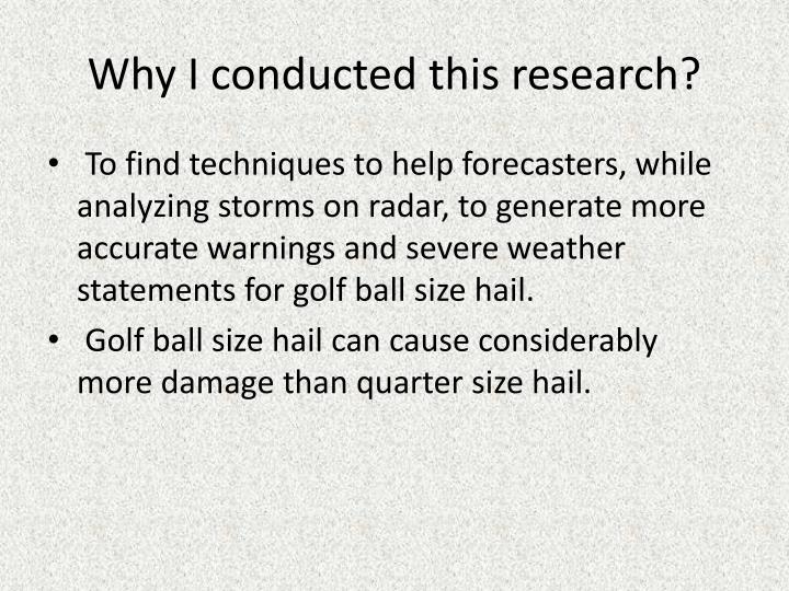 Why i conducted this research