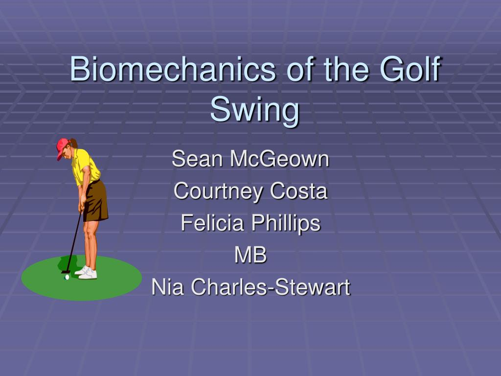 biomechanics of the golf swing l.