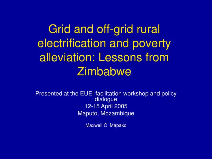grid and off grid rural electrification and poverty alleviation lessons from zimbabwe n.