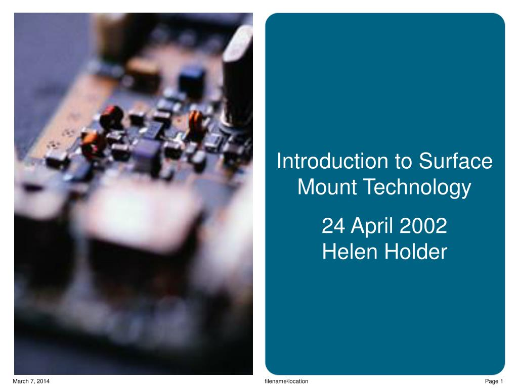 introduction to surface mount technology 24 april 2002 helen holder l.