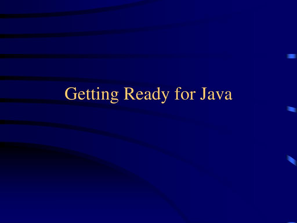getting ready for java l.