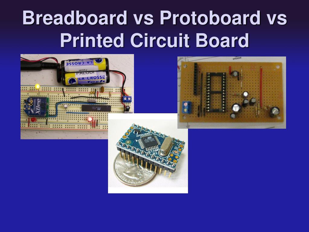 Breadboard vs Protoboard vs Printed Circuit Board