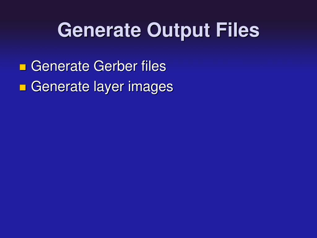 Generate Output Files