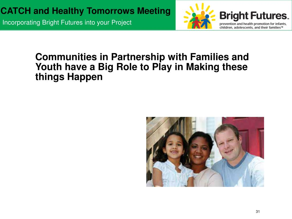 Communities in Partnership with Families and Youth have a Big Role to Play in Making these things Happen