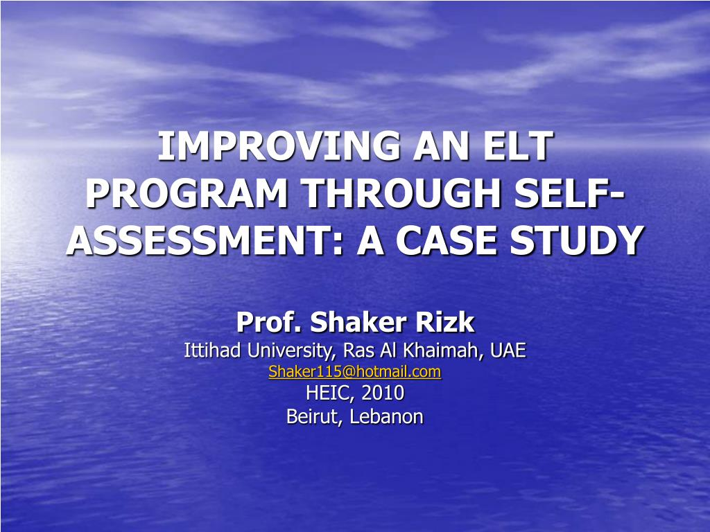 IMPROVING AN ELT PROGRAM THROUGH SELF-ASSESSMENT: A CASE STUDY