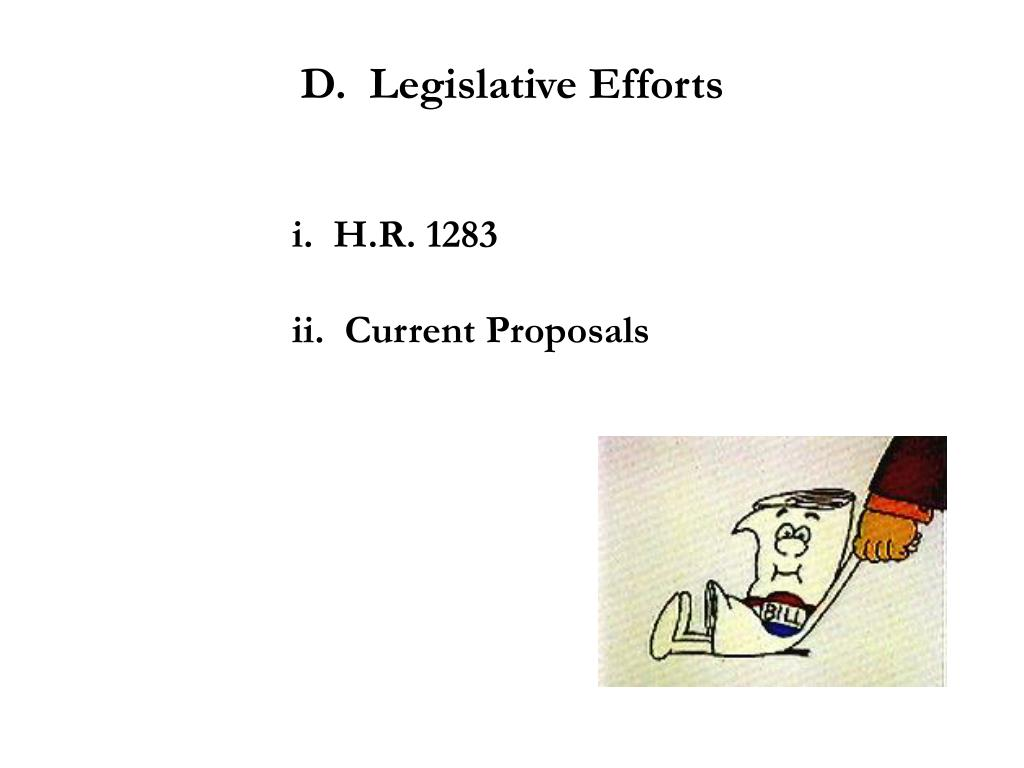 D.  Legislative Efforts