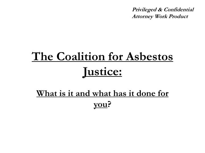 The coalition for asbestos justice