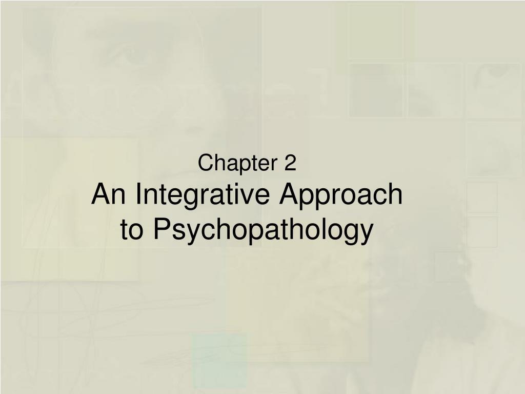 chapter 2 an integrative approach to psychopathology l.