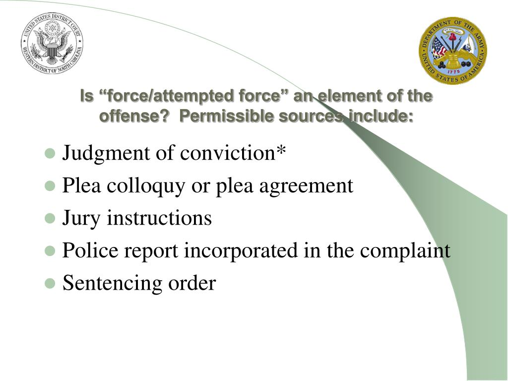 """Is """"force/attempted force"""" an element of the offense?  Permissible sources include:"""