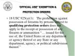 official use exemption protection orders