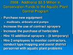 2008 additional 3 5 million in conservation funds to the aquatic plant control program