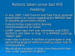 actions taken since last ais meeting