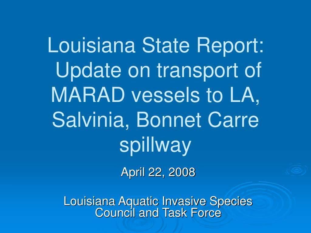 louisiana state report update on transport of marad vessels to la salvinia bonnet carre spillway l.