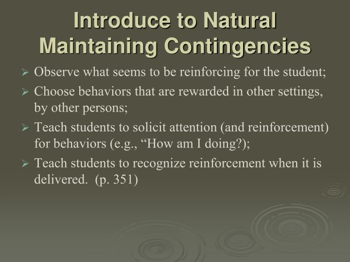 Introduce to Natural Maintaining Contingencies