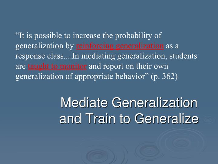 """""""It is possible to increase the probability of generalization by"""