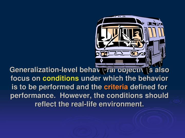 Generalization-level behavioral objectives also focus on