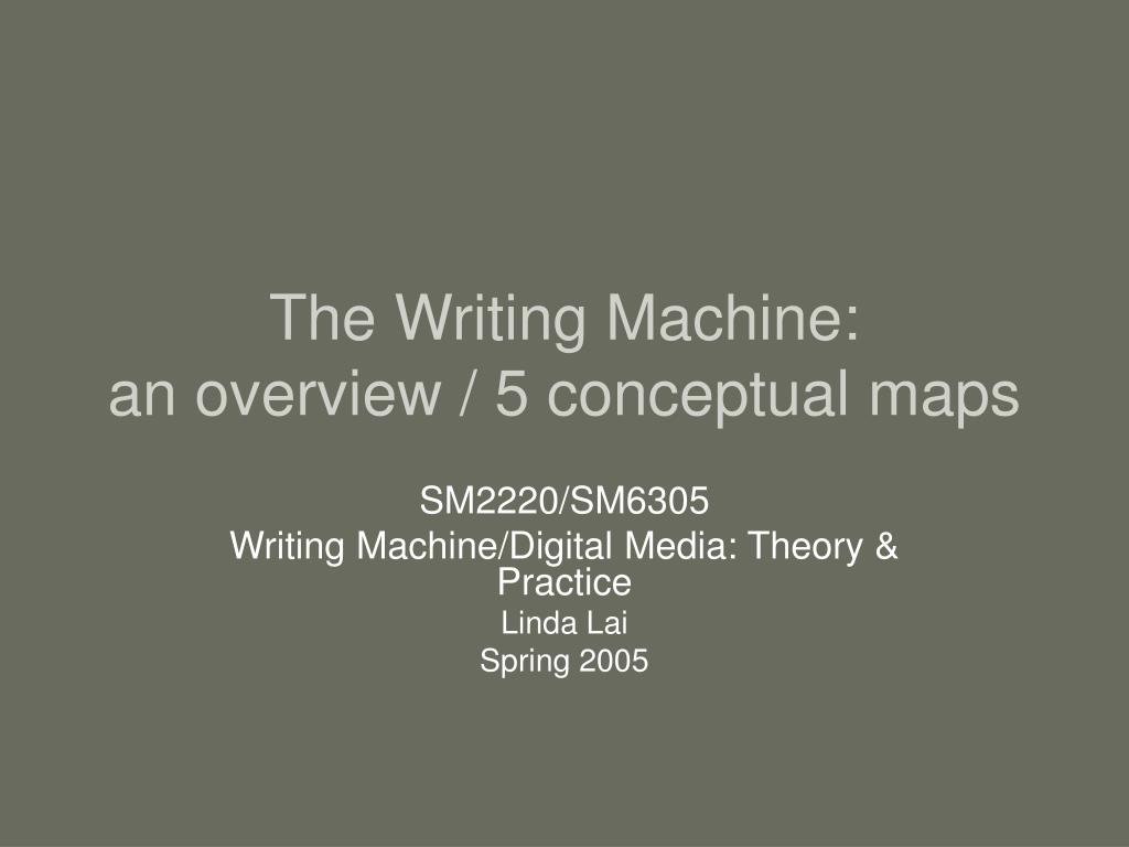 the writing machine an overview 5 conceptual maps l.