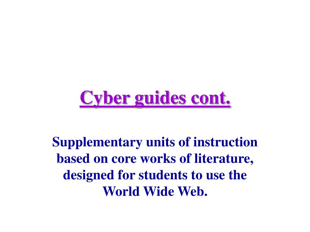 Cyber guides cont.