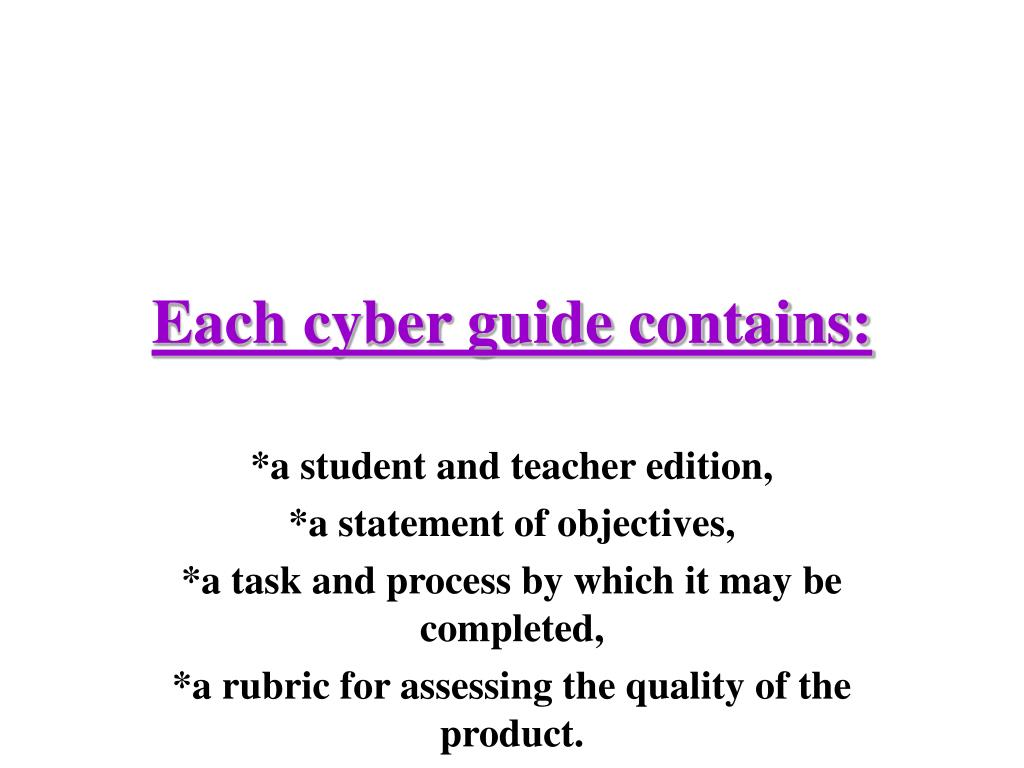Each cyber guide contains: