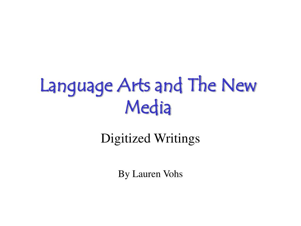 language arts and the new media l.