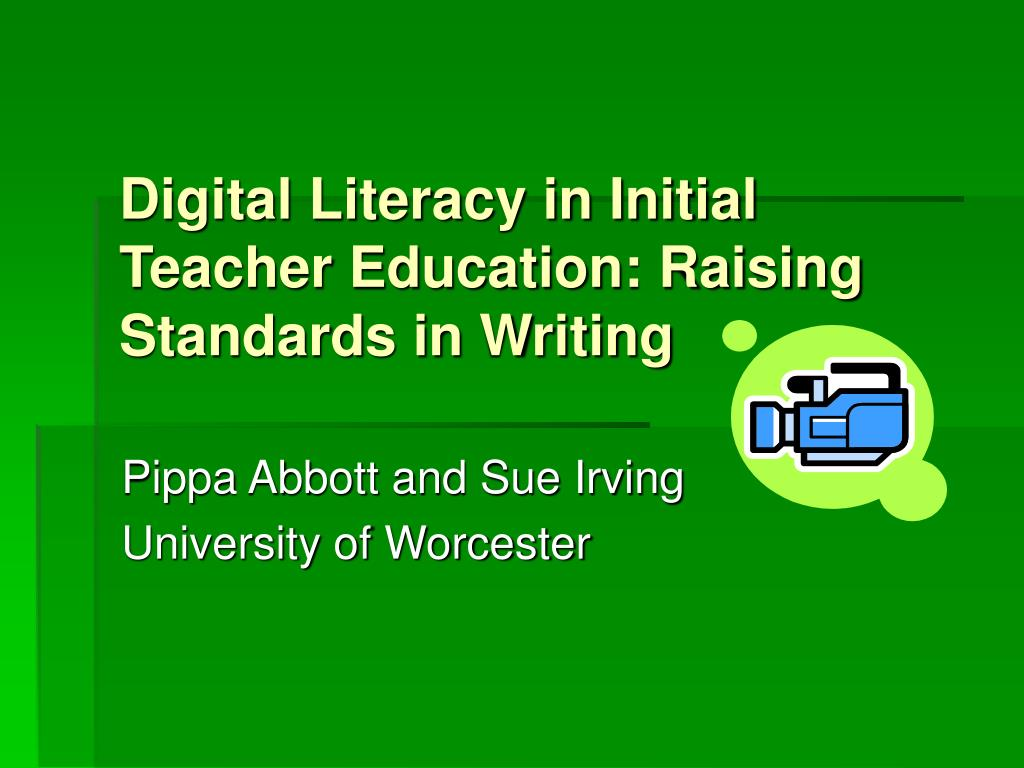 digital literacy in initial teacher education raising standards in writing l.