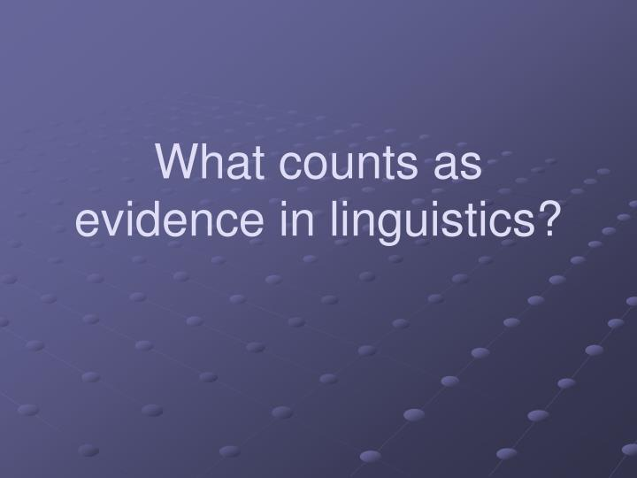 what counts as evidence in linguistics n.