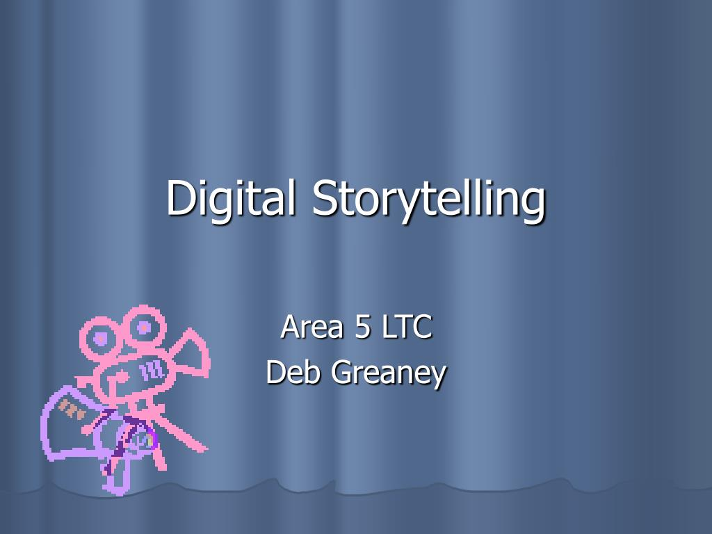 digital storytelling l.