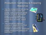 production gathering preparing resources