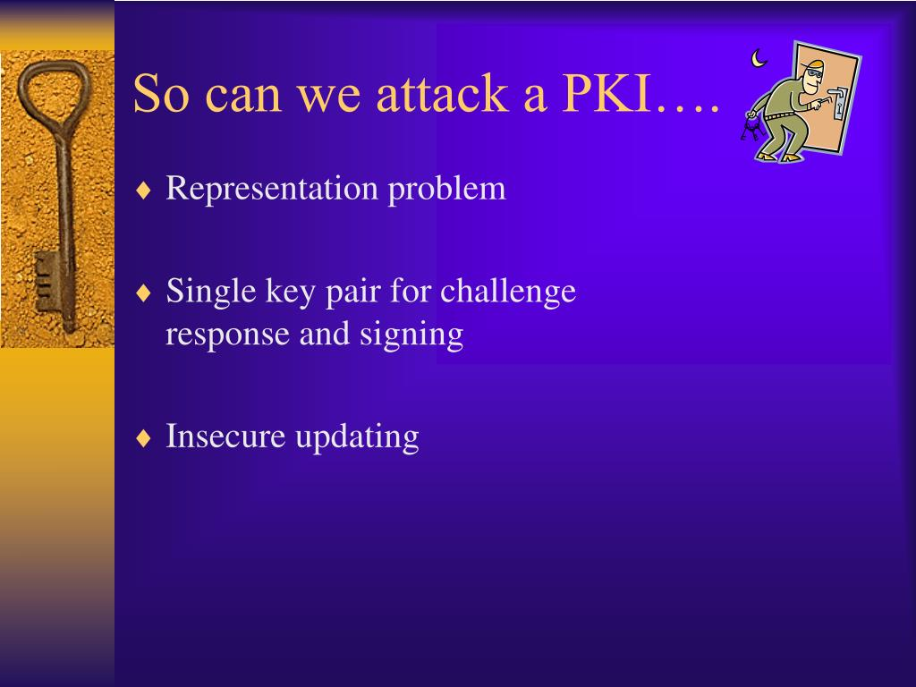 So can we attack a PKI….