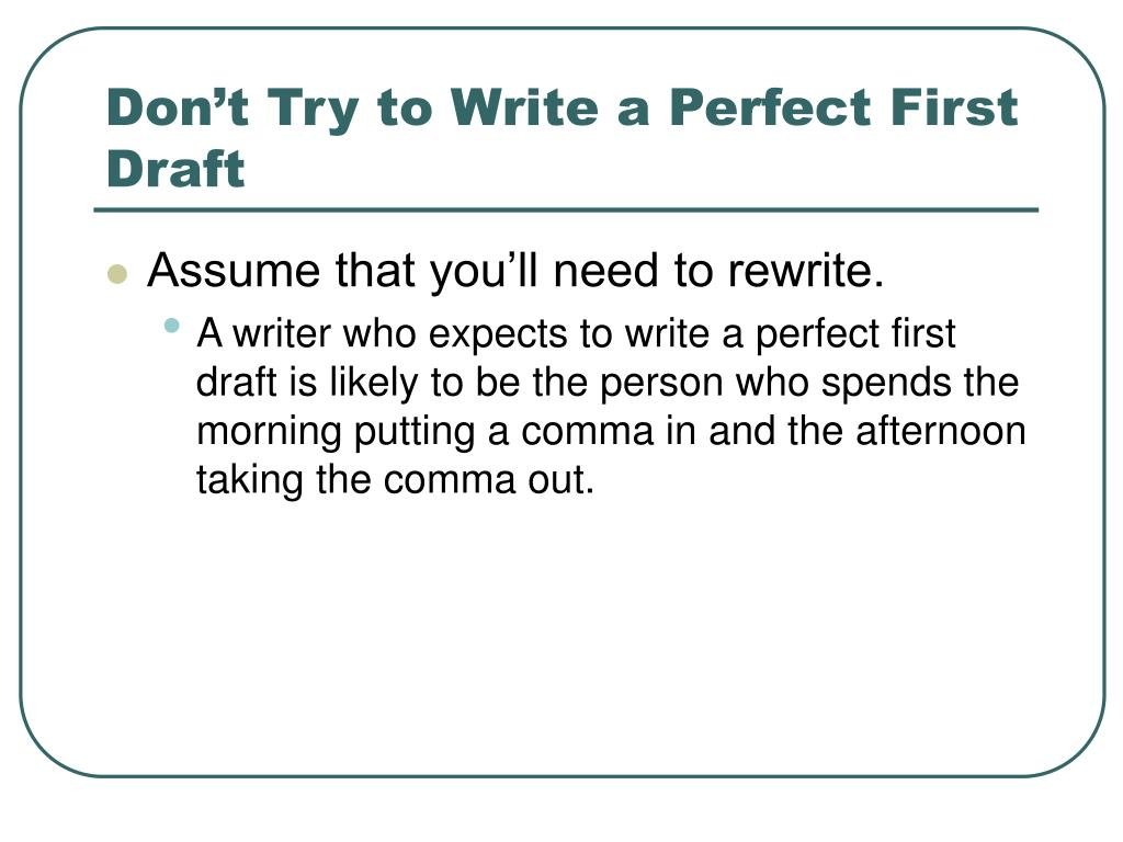 Don't Try to Write a Perfect First Draft