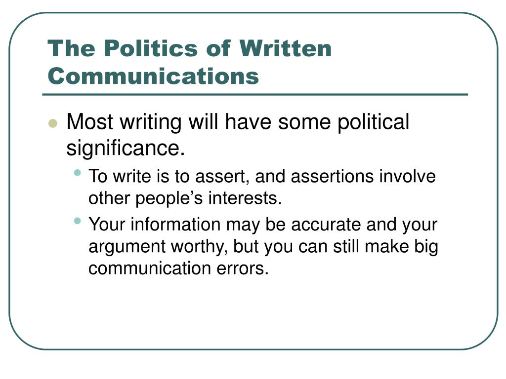 The Politics of Written Communications