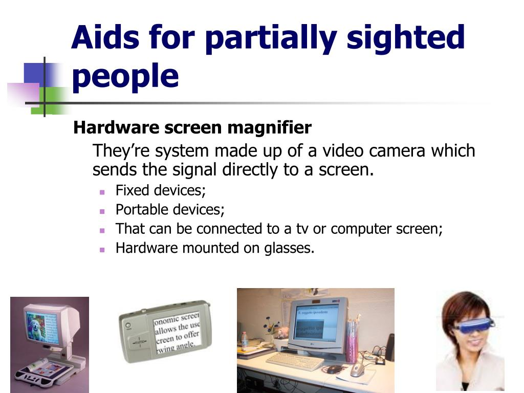 Aids for partially sighted people