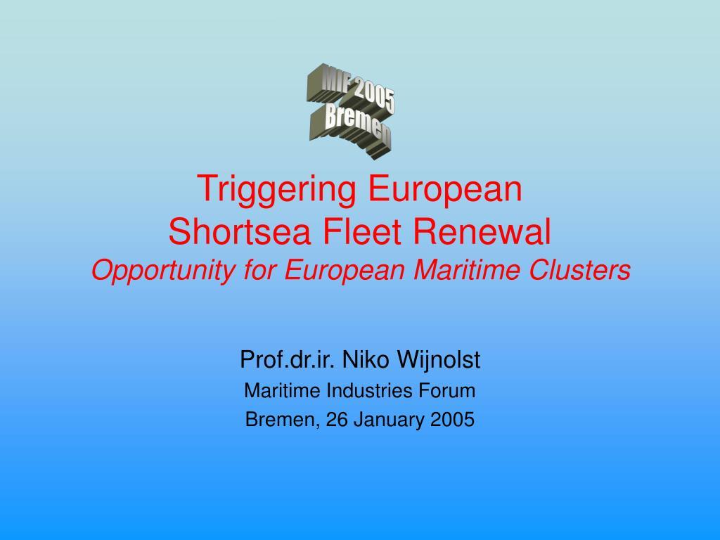 triggering european shortsea fleet renewal opportunity for european maritime clusters l.