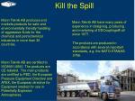 kill the spill