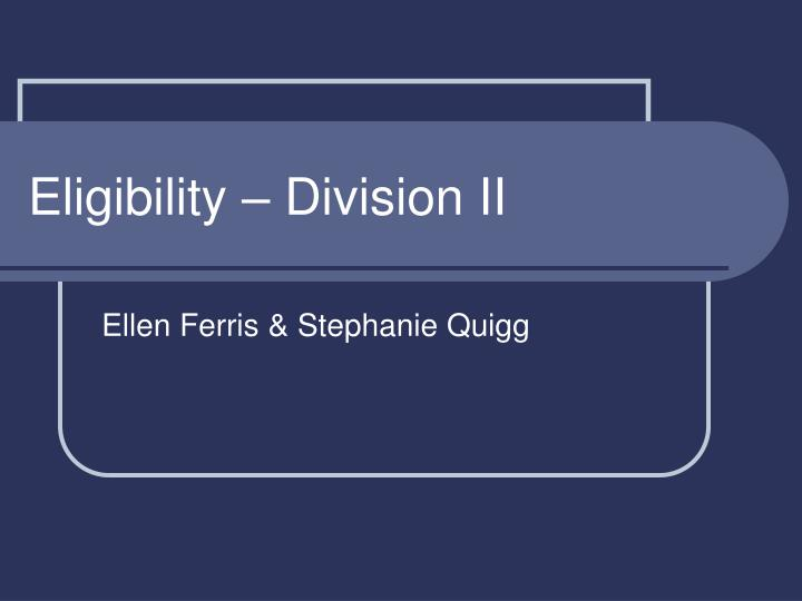 eligibility division ii n.