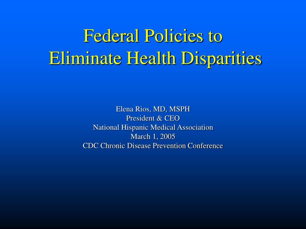 federal policies to eliminate health disparities l.