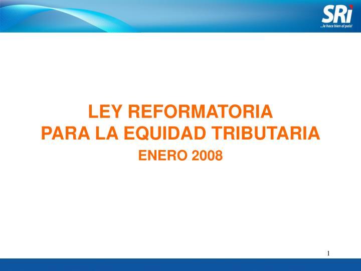ley reformatoria para la equidad tributaria n.