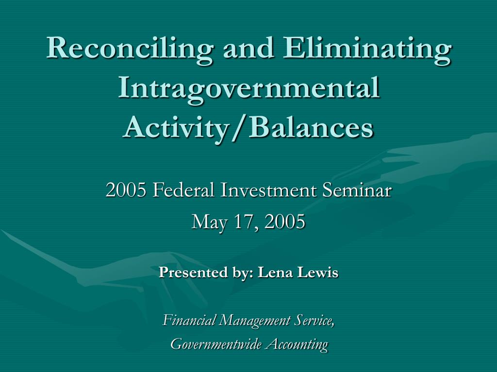 reconciling and eliminating intragovernmental activity balances l.
