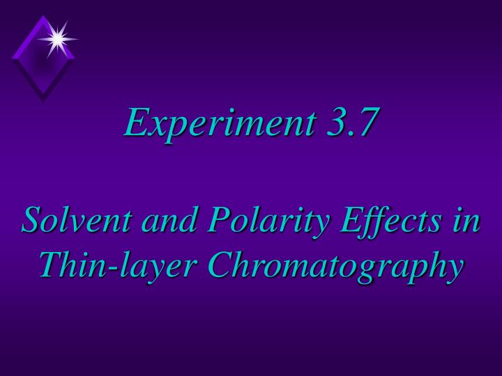 Experiment 3 7 solvent and polarity effects in thin layer chromatography