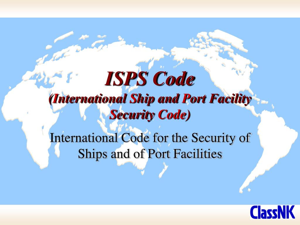 isps code i nternational s hip and p ort facility s ecurity code l.