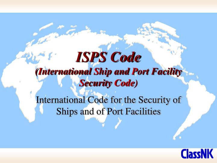 Isps code i nternational s hip and p ort facility s ecurity code